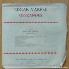 Discos de vinilo: EDGAR VARESE - OFFRANDES - CHANSON DE LA HAUT/ LA CROIX DE SUD - SINGLE. Lote 267619134