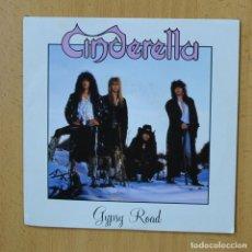 Disques de vinyle: CINDERELLA - GYSPY ROAD - SINGLE. Lote 267620644