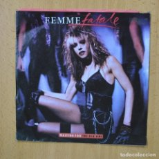 Disques de vinyle: FEMME FATALE - WAITING FOR THE BIG ONE - SINGLE. Lote 267620814