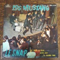 Discos de vinilo: LOS MUSTANG - LE SNAP/ MAYBE BABY/ LAS CHICAS SE CREEN.../ LA PALABRA FINAL. Lote 267635454