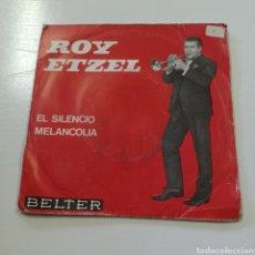 Discos de vinilo: ROY ETZEL - SILENCIO, MELANCOLÍA 1965 BELTER. Lote 267646784