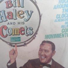 Discos de vinilo: BILL HALEY AND HIS COMETS ** ROCK AROUND THE CLOCK * WHOLE LOTTA SHAKIN' GOIN' ON **. Lote 267665124