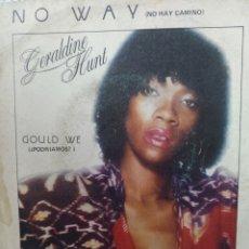 Discos de vinilo: GERALDINE HUNT ** NO WAY * COULD WE **. Lote 267706434