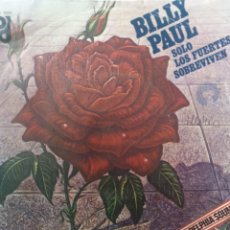 Discos de vinilo: BILLY PAUL ** ONLY THE STRONG SURVIVE * WHERE I BELONG **. Lote 267707889