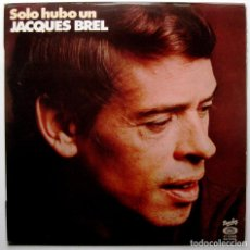 Discos de vinilo: JACQUES BREL - SOLO HUBO UN JACQUES BREL - LP BARCLAY 1978 BPY. Lote 267716004