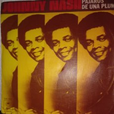Discos de vinilo: JOHNNY NASH ** BIRDS OF A FEATHER * BACK IN TIME **. Lote 267717704
