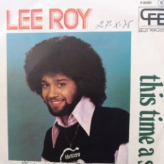 Discos de vinilo: LEE ROY ** HERE WE GO AROUND * THIS TIME A STAY **. Lote 267719769