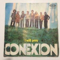 Discos de vinilo: CONEXION - I WILL PRAY . SINGLE . 1969 MOVIEPLAY. Lote 267730179