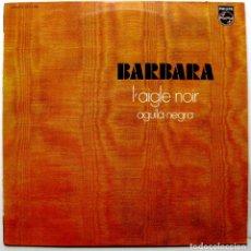 Discos de vinilo: BARBARA - L'AIGLE NOIR (ÁGUILA NEGRA) - LP PHILIPS 1971 BPY. Lote 267739814