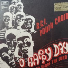 Discos de vinilo: S.C I. YOUTH CHOIR ** O HAPPY DAY * I'M READY TO SERVE THE LORD **. Lote 267747194