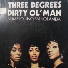 Discos de vinilo: THREE DEGREES ** DIRTY OL' MAN * CAN'T YOU SEE WHAT YOU....**. Lote 267747939