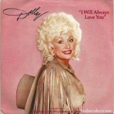 "Discos de vinilo: DOLLY PARTON - I WILL ALWAYS LOVE YOU (7""/UK) (1982/UK). Lote 267795384"
