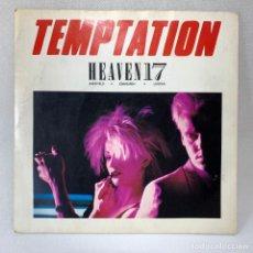 Discos de vinilo: SINGLE TEMPTATION - HEAVEN 17 - UK - AÑO 1982. Lote 267807054