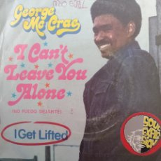 Discos de vinilo: GEORGE MCRAE ** I CAN'T LEAVE YOU ALONE * I GET LIFTED **. Lote 267820594