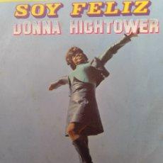 Discos de vinilo: DONNA HIGHTOWER ** SOY FELIZ * UN NUEVO PARAÍSO **. Lote 267821349