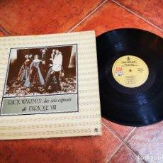 Discos de vinilo: RICK WAKEMAN LAS SEIS ESPOSAS DE ENRIQUE VIII LP VINILO AÑO 1973 GATEFOLD YES CONTIENE 6 TEMAS RARO. Lote 267826004