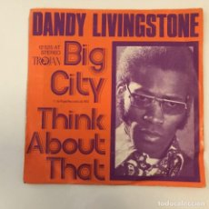 Discos de vinilo: DANDY LIVINGSTONE - BIG CITY . SINGLE . 1973 GERMANY. Lote 267861059