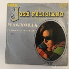 Discos de vinilo: JOSÉ FELICIANO - MAGNOLIA . SINGLE . 1972 RCA VICTOR. Lote 267862794