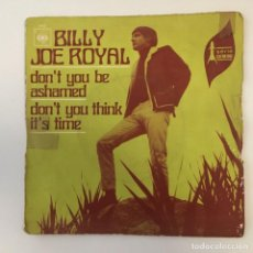 Discos de vinilo: BILLY JOE ROYAL - DON'T YOU BE ASHAMED . SINGLE . 1968 FRANCIA. Lote 267862969