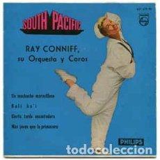 Discos de vinilo: RAY CONNIFF SU ORQUESTA Y COROS - SOUTH PACIFIC - EP SPAIN 1960 PHILIPS. Lote 267761379