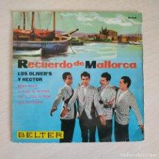 Discos de vinilo: LOS OLIVER'S Y HECTOR - RECUERDO DE MALLORCA - RARO EP BELTER DE 1962 SPAIN BUEN ESTADO. Lote 268115104