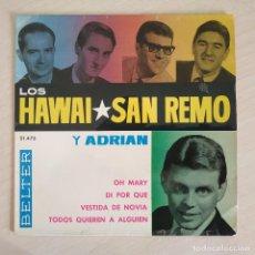 Discos de vinilo: LOS HAWAI, SAN REMO Y ADRIAN - OH MARY +3 RARO EP BELTER DE 1964 EN EXCELENTE ESTADO. Lote 268139754