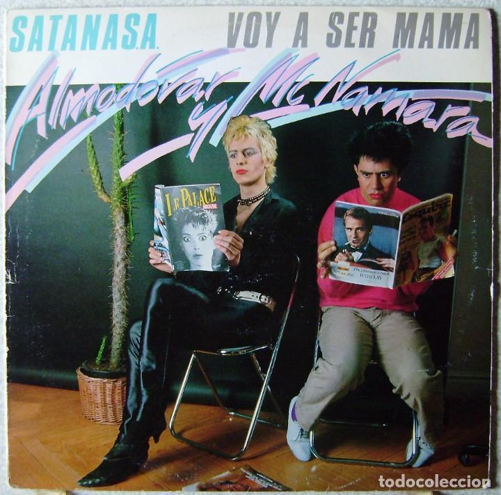 ALMODOVAR Y MCNAMARA.SATANASA-VOY A SER MAMA MAXI ...1ª EDICION 1983 (Música - Discos de Vinilo - Maxi Singles - Grupos Españoles de los 70 y 80)