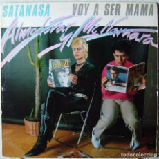 Discos de vinilo: ALMODOVAR Y MCNAMARA.SATANASA-VOY A SER MAMA MAXI EN BUEN ESTADO...1ª EDICION 1983. Lote 268152244