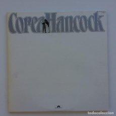 Discos de vinilo: COREA, HANCOCK – AN EVENING WITH CHICK COREA AND HERBIE HANCOCK 2 VINYLS JAPAN,1979. Lote 268157419