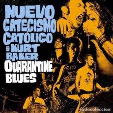"Discos de vinilo: NUEVO CATECISMO CATOLICO & KURT BAKER QUARANTINE BLUES (7"") . VINILO PUNK ROCK. Lote 268403904"