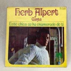 Discos de vinilo: SINGLE HERB ALPERT - ESTE CHICO SE HA ENAMORADO DE TI - ESPAÑA - AÑO 1968. Lote 268444569