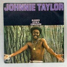 Discos de vinilo: SINGLE JOHNNIE TAYLOR - ALGUIEN LO VA A CONSEGUIR - ESPAÑA - AÑO 1976. Lote 268446934