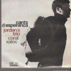 Discos de vinilo: CANTS D' ESPERANÇA JORDAN' S TRIO CORAL XALOC, EDIGSA CM 171. Lote 268452649