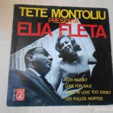 Discos de vinilo: TETE MONTOLIU PRESENTA ELIA FLETA, EP, LOVE FOR SALE + 3, AÑO 1966. Lote 268571519
