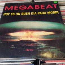 Discos de vinilo: MEGABEAT–HOY ES UN BUEN DIA PARA MORIR - MAXI 1991.. Lote 268593049