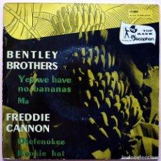 Discos de vinilo: BENTLEY BROTHERS:YES WE HAVE NO BANANAS-FREDDIE CANNON:OKEFENOKEE-EP AZUL-1960-DISCOPHON-(VG+/VG+). Lote 268607169