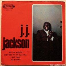 Discos de vinilo: J. J. JACKSON: BUT IT´S ALRIGHT + 4 - EP DE PORTADA ABIERTA -1966 - SONOPLAY - MUY BUENO (VG+/VG+). Lote 268610694