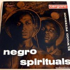 Discos de vinilo: ELWOOD PETERSON: NEGRO SPIRITUALS - EP -1963 - VERGARA - MUY BUENO (VG+/VG+). Lote 268611414