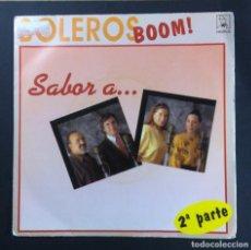 Discos de vinilo: VARIOS - SABOR A BOLEROS ¡BOOM! (2ª PARTE) - SINGLE 1991 - HORUS. Lote 268750509