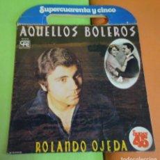 Discos de vinilo: LP , ROLANDO OJEDA - AQUELLOS BOLEROS - 1978, VER FOTOS. Lote 268750704