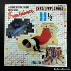 Discos de vinilo: CAROL LYNN TOWNES + CHRIS TAYLOR - 99 1/2 / RECKLESS - SINGLE 1984 - POLYDOR (BEAKDANCE). Lote 268752069