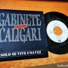 Discos de vinilo: GABINETE CALIGARI SOLO SE VIVE UNA VEZ SINGLE VINLO PROMO DEL AÑO 1989 JAIME URRUTIA MISMO TEMA. Lote 268769814