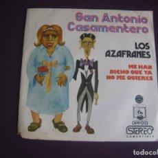Discos de vinilo: LOS AZAFRANES – SAN ANTONIO CASAMENTERO - SG DIRESA 1973 - SUDAMERICA POP 70'S. Lote 268770984