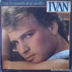 Discos de vinilo: IVAN – BAJO LOS CARACOLES DE TUS CABELLOS - SINGLE SIDED, PROMO SPAIN 1982. Lote 268783739