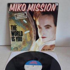 Discos de vinil: MIKO MISSION / THE WORLD IS YOU / MAXI SG - EDDIE BARCLAY-1985 / MBC. ***/***. Lote 268817834