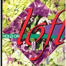 Discos de vinilo: LOFT - HOLD ON - MAXI SINGLE 1994. Lote 288529703