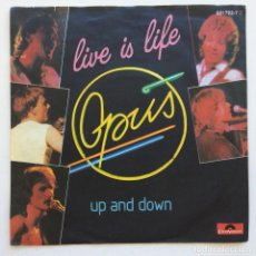Discos de vinilo: OPUS – LIVE IS LIFE / UP AND DOWN GERMANY,1984 POLYDOR. Lote 268843674