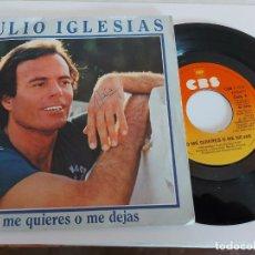 Discos de vinilo: JULIO IGLESIAS / O ME QUIERES O ME DEJAS / SINGLE - CBS-1981 / MBC. ***/***. Lote 268879974
