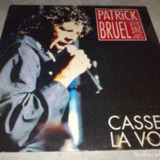 Discos de vinilo: PATRICK BRUEL EN DIRECTO-CASSER LA VOIX-ORIGINAL ESPAÑOL-MUY RARO EN ESTE FORMATO. Lote 268884854