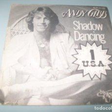 Discos de vinilo: ANDY GIBB - SHADOW DANCING .. SINGLE DE 1978 - RSO - ESPAÑOL. Lote 268890144
